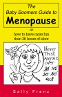 """The Baby Boomers Guide to Menopause"" by Sally Franz"