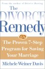 """The Divorce Remedy The Proven 7 Step Program for Saving your Marriage"" by Michele Weiner Davis"