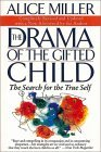 """The Drama of the Gifted Child"" Alice Miller"