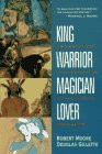 """King, Warrior, Magician Lover, Rediscovering the archetypes of the mature masculine"" by Robert Moore and Douglas Gillette"