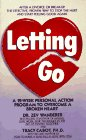 """Letting Go : A 12-Week Personal Action Program to Overcome a Broken Heart"""
