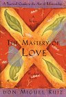 """Mastery of Love"" by Don Miguel Ruiz"