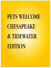 """Pets Welcome : Mid-Atlantic and Chesapeake Edition : A Guide to Hotel, Inns and Resorts That Welcome You and Your Pet (Pets Welcome)"""