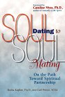 """Soul Dating to Soul Mating"" by Basha Kaplan, Psy.D. and Gail Prince, M. Ed."